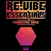 Re:Vibe Essentials - Progressive House, Vol. 1 by Various Artists
