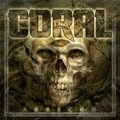 Arrecho by Coral