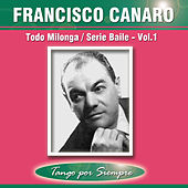 Todo Milonga Serie Baile, Vol. 1 by Francisco Canaro