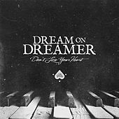 Don't Lose Your Heart (feat. Jarrod Salton) by Dream On Dreamer
