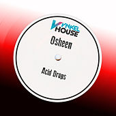 Acid Drops by DJ Osheen