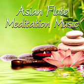 Asian Flute Meditation Music - Calm Sounds of Flute Perfect for Massage,Meditation, Yoga & SPA, Healing Ocean Sound,Total Relax and Inner Peace by Zen Music Garden