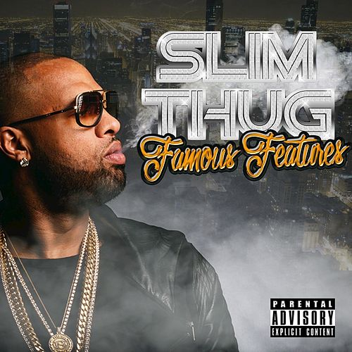 Famous Features by Slim Thug