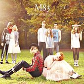 Saturdays = Youth by M83