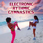 Electronic Rythmic Gymnastics by Various Artists