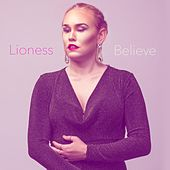 Believe by Lioness