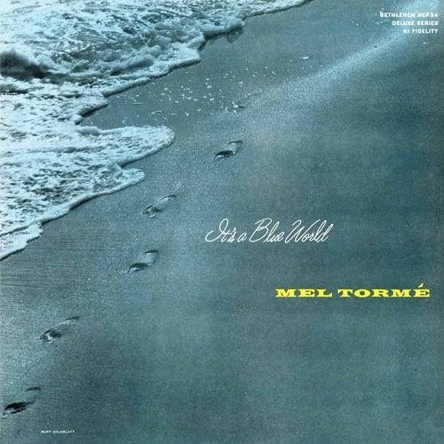 Mel Tormé: It's a Blue World by Mel Tormè