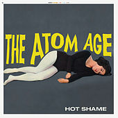 Hot Shame by The Atom Age