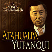Atahualpa: 15 Selected Songs by Atahualpa Yupanqui