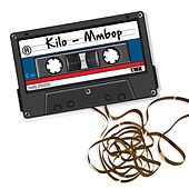 Mmbop (Radio Edit) by Kilo