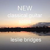 New Classical Guitar Solos by Leslie Bridges