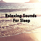 Relaxing Sounds For Sleep by Various Artists
