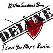 I Love You More Remix - Deluxe by KC & the Sunshine Band