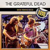 The Grateful Dead San Francisco Live 1970 by Grateful Dead