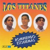 Rompiendo Esquemas by Los Titanes