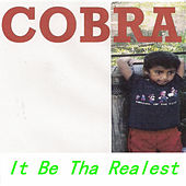 It Be Tha Realest von Cobra