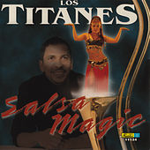 Salsa Magic by Los Titanes