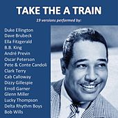 Take the A Train (19 Versions Performed By:) by Various Artists