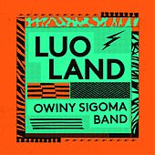 Luo Land by Owiny Sigoma Band