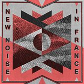 New Noise in France by Various Artists