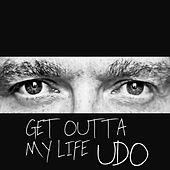Get Outta My Life by Udo