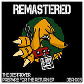 Prepare for the Return EP by Destroyer (Techno)