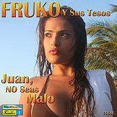 Juan No Seas Malo by Fruko Y Sus Tesos