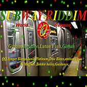 Subway Riddim (Quick Mixx Music) by Various Artists