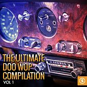 The Ultimate Doo Wop Compilation, Vol. 1 by Various Artists