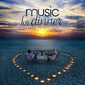 Music for Dinner (The Lounge and Chill Out Playlist) by Various Artists