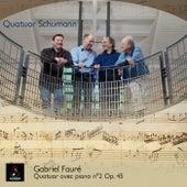 Gabriel Fauré: Quatuor avec Piano no. 2, Op. 45 by Quatuor Schumann