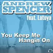 You Keep Me Hangin ́on by Andrew Spencer