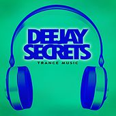 Deejay Secrets - Trance Music by Various Artists