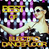 Best of Electro Dancefloor by Various Artists