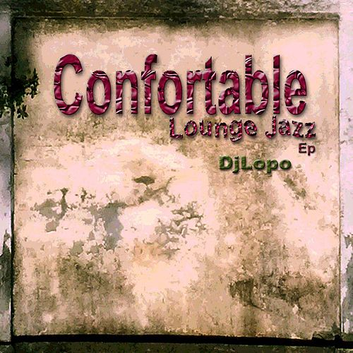 Confortable Lounge Jazz - EP by Dj Lopo