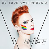 Be Your Own Phoenix EP by Renate