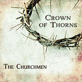 Crown of Thorns by The Churchmen