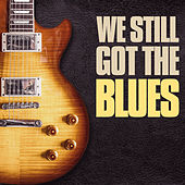 We Still Got the Blues by Various Artists