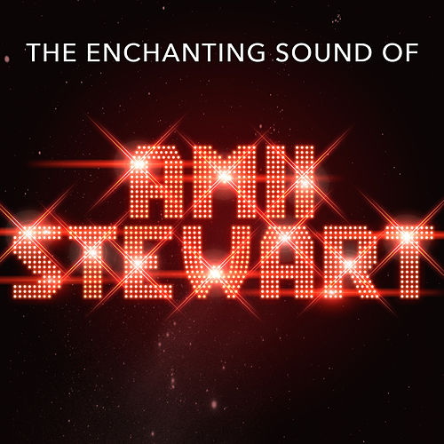 The Enchanting Sound of by Amii Stewart