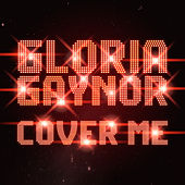 Cover Me by Gloria Gaynor