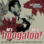 Jazzman Gerald Presents Let's Boogaloo vol. 5 by Various Artists