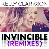 Invincible (Remixes) by Kelly Clarkson