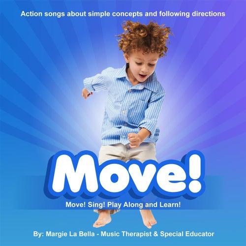 Move! by Margie La Bella