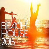 Beach House 2015 by Various Artists