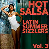 Hot Salsa: Latin Summer Sizzlers, Vol. 3 by Various Artists