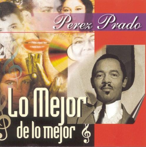 Lo Mejor De Lo Mejor by Perez Prado