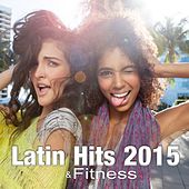 Latin & Fitness Hits 2015 by Various Artists