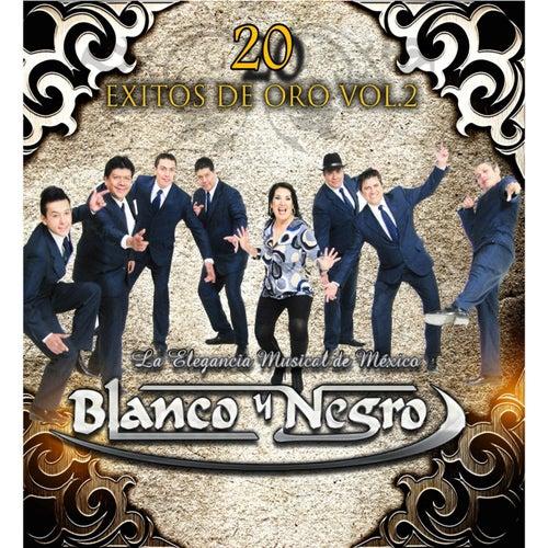 20 Exitos de Oro, Vol. 2 by Blanco y Negro