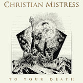 To Your Death (Deluxe Version) by Christian Mistress