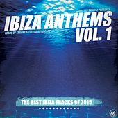 Ibiza Anthems, Vol. 1 by Various Artists